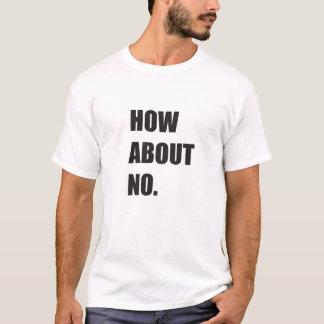 Wie über kein T-Shirt