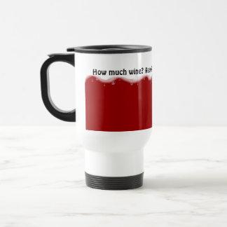 Wie viel Wein?  - Lustige Reise-Tasse