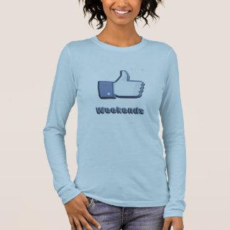 Wie Wochenenden Langarm T-Shirt