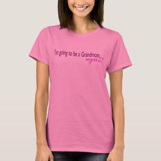 Wieder gehen, ein Grandmom zu sein T-Shirt