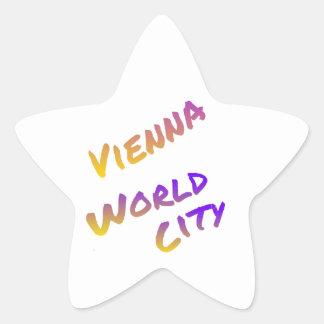Wien-Weltstadt, bunte Buchstabekunst Stern-Aufkleber