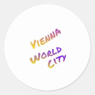 Wien-Weltstadt, bunte Textkunst Runder Aufkleber