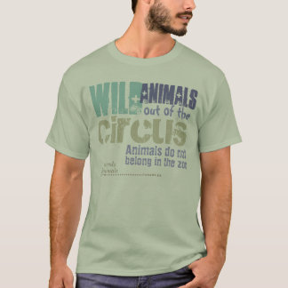 Wild animals out of the circus -.- T-Shirt