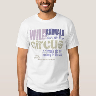 Wild animals out of the circus - t shirt
