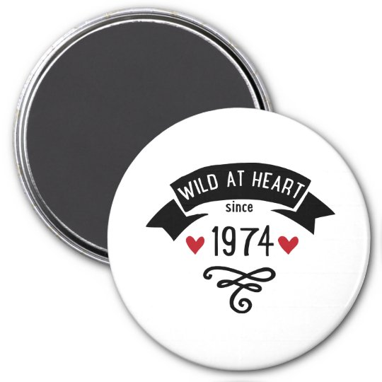 wild at heart since 1974 runder magnet 7,6 cm