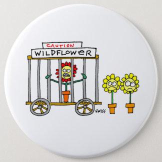Wilde verrückte Persönlichkeits-lustiger Runder Button 15,3 Cm
