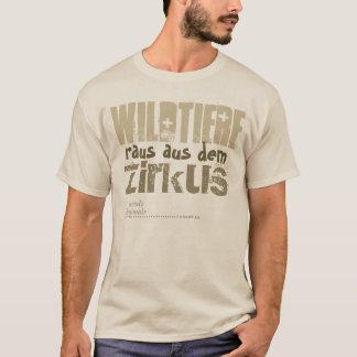 Wildtiere raus aus dem Zirkus -.- T-Shirt