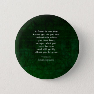 William Shakespeare-Freundschafts-inspirierend Runder Button 5,1 Cm