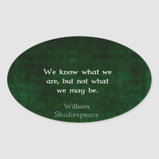 William Shakespeare-Zitat über Möglichkeiten Ovale Aufkleber