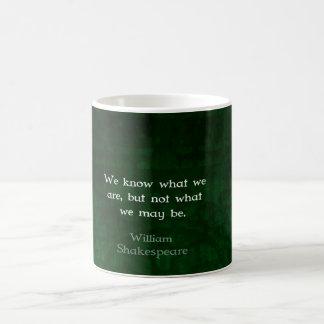 William Shakespeare-Zitat über Möglichkeiten Kaffeetasse
