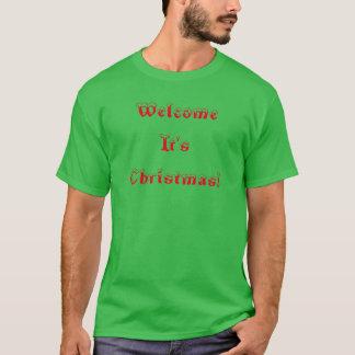 Willkommen ist es Weihnachten! T-Shirt