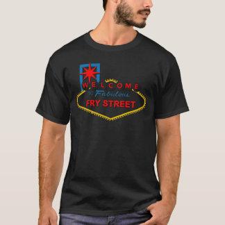Willkommen, zum der Straße zu braten! T-Shirt