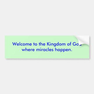 Willkommen zum Reich Gottes wo Wunder ha… Autoaufkleber