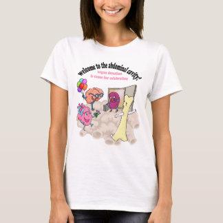 Willkommen zur Bauchhöhle! T-Shirt