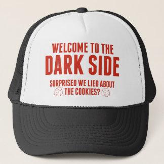 Willkommen zur dunklen Seite. Überrascht lagen wir Truckerkappe