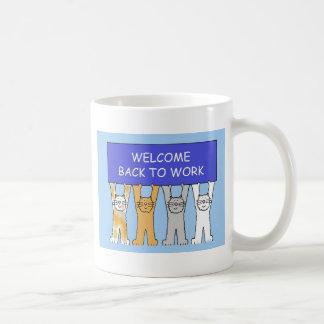Willkommen zurück zu Arbeitskatzen Kaffeetasse