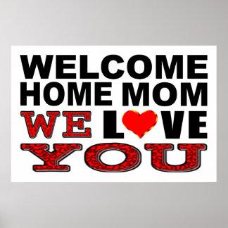 Willkommene Zuhause-Mamma wir Liebe, die Sie Poster