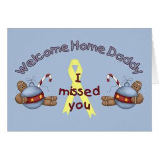 Willkommener Zuhause-Vati (ich verfehlte Sie) Grußkarte
