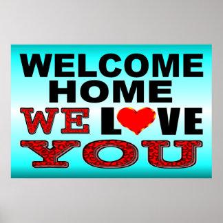 Willkommenes Zuhause wir Liebe, die Sie Poster