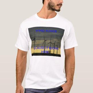 WIND-POWER, WEIL ER HIER DURCHBRENNT T-Shirt