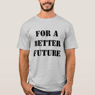 """Winden """"für einen besseren zukünftigen"""" T - Shirt"""