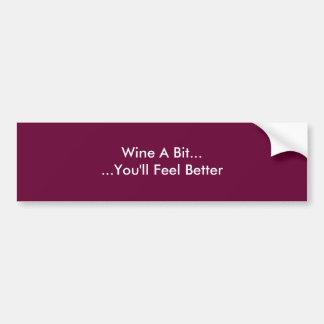 Wine ein Stückchen, ......, das Sie sich besser Autoaufkleber