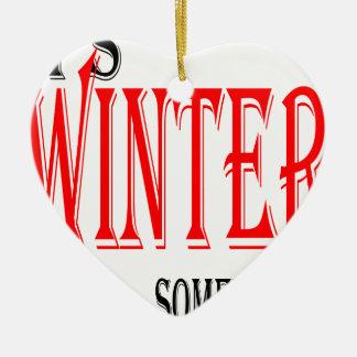 Wintereis-Hoffnung des Sommers heißes irgendwo Keramik Ornament
