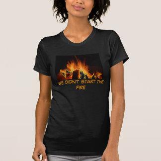 Wir begannen nicht das Feuer T-Shirt