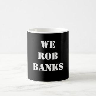 Wir berauben Banken Kaffeetasse