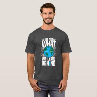 "Wir der Männer ""sind, was wir hinter"" T-Stück T-Shirt"