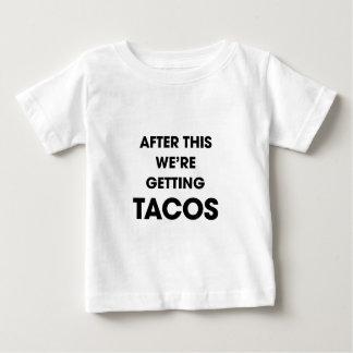 Wir erhalten Tacos Baby T-shirt