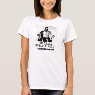 Wir errichten eine Wand - sagte keinen Jesus T-Shirt