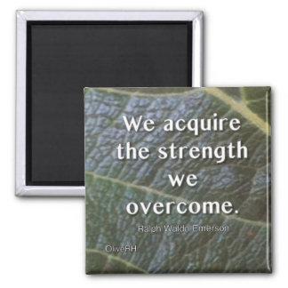 Wir erwerben die Stärke, die wir überwinden Quadratischer Magnet