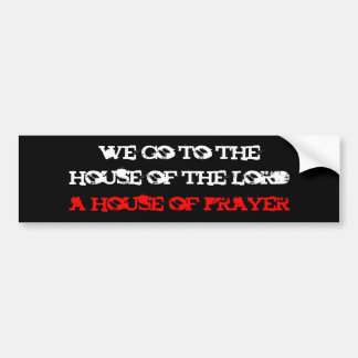 wir gehen zu, Haus des Lords, ein Haus des Gebets Autoaufkleber