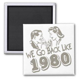 Wir gehen zurück wie 1980-Magnet Quadratischer Magnet