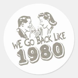 Wir gehen zurück wie 1980-Sticker's Runder Aufkleber