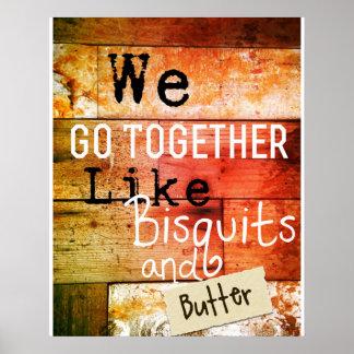Wir gehen zusammen wie Bisquits und bestreichen Poster
