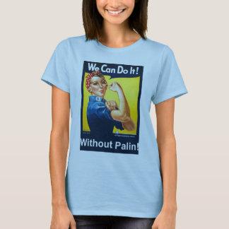 Wir können es tun!  Ohne Palin! T-Shirt