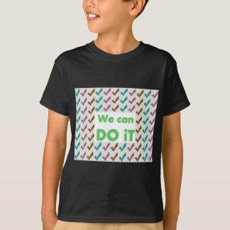 WIR KÖNNEN ES TUN. Positiv streicht T-Shirt