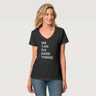 Wir können harten Sachen V-Hals T - Shirt tun