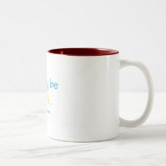 Wir können Idioten sein - kämpfen Sie für Zweifarbige Tasse