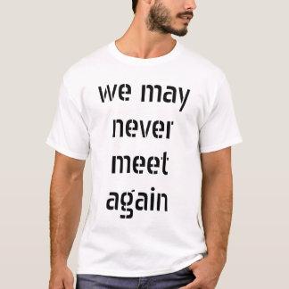 wir können uns nie wieder treffen (hoffnungslose T-Shirt