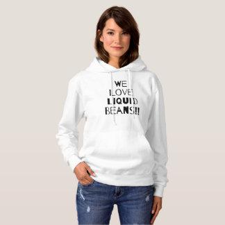 WIR LIEBE-FLÜSSIGKEITS-BOHNEN!! Das Sweatshirt der