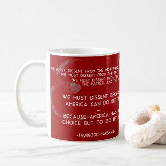 Wir müssen nicht übereinstimmen… Thurgood Marshall Kaffeetasse