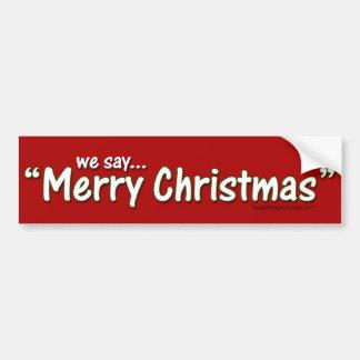 Wir sagen frohe Weihnachten Autoaufkleber