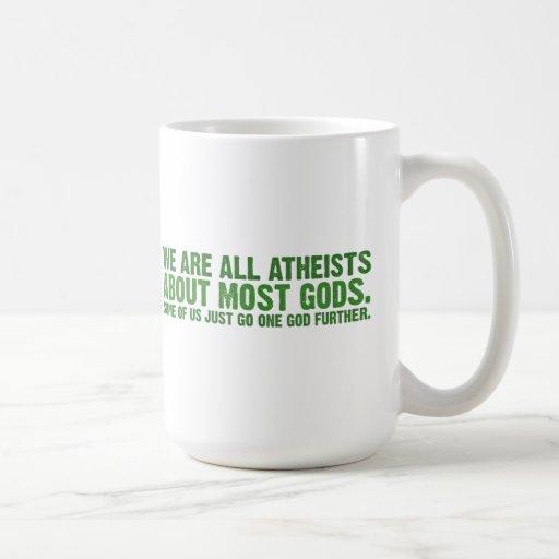 Wir sind alle Atheisten über die meisten Götter Kaffeetassen