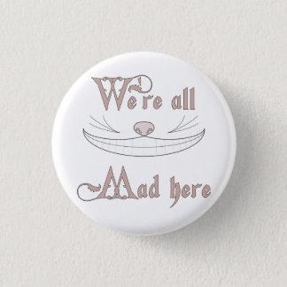 Wir sind alle hier wütend runder button 3,2 cm