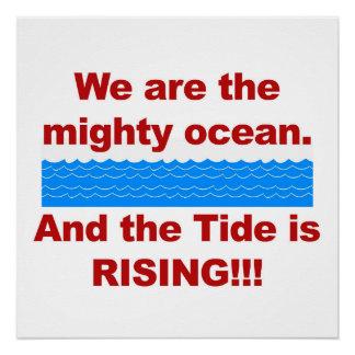 Wir sind der mächtige Ozean und die Gezeiten Poster