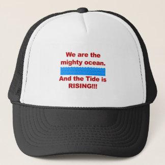 Wir sind der mächtige Ozean und die Gezeiten Truckerkappe