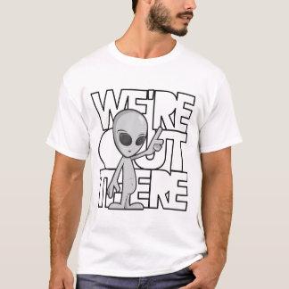Wir sind dort draussen T-Shirt
